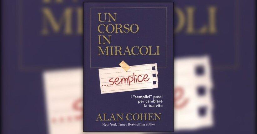 Prefazione - Un Corso in Miracoli Semplice - Libro di Alan Cohen