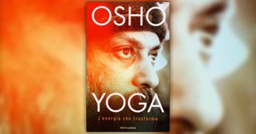 Premessa dell'Autore - Yoga: l'Energia che Trasforma - di Osho