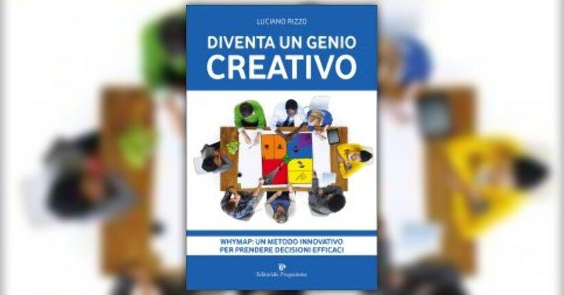 """Premessa di """"Diventa un Genio creativo"""" libro di Luciano Rizzo"""