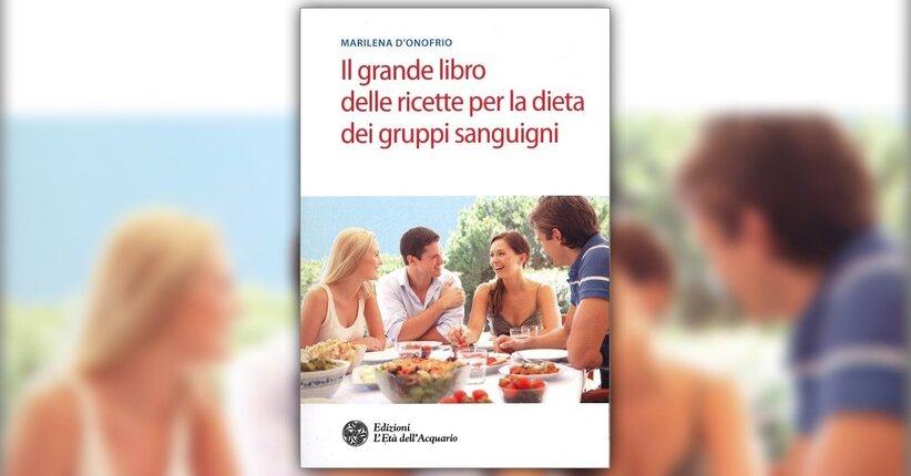 """Premessa di """"Il grande Libro di Ricette per la Dieta dei Gruppi Sanguigni"""""""