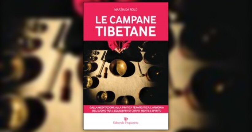 """Premessa di """"Le Campane Tibetane"""" libro di Marzia Da Rold"""