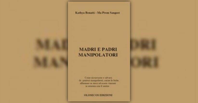 """Premessa di """"Madri e Padri Manipolatori"""""""