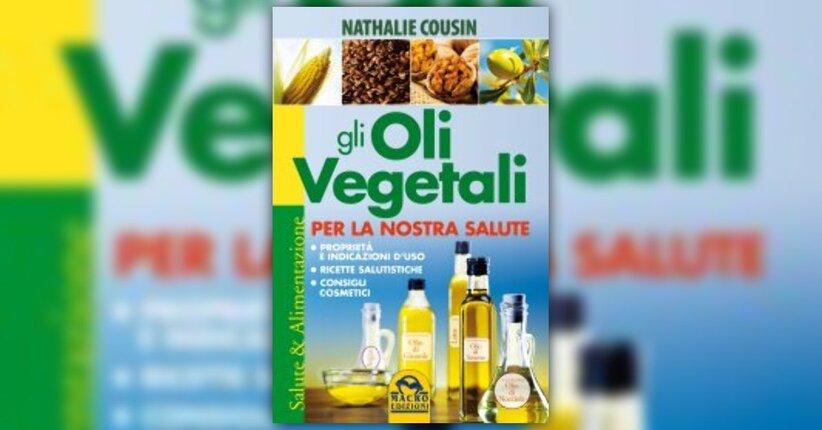 Premessa - Gli Oli Vegetali per la Nostra Salute - Libro di N. Cousin