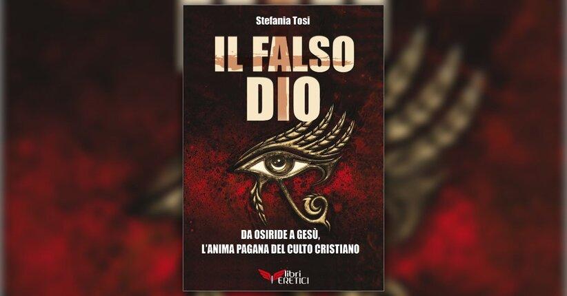 Premessa - Il Falso Dio - Libro di Stefania Tosi