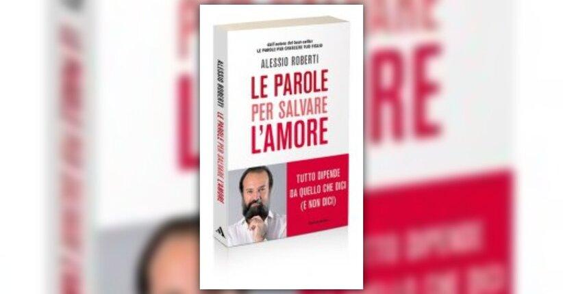 Premessa Irrinunciabile: parti da Te Stesso - Le Parole per Salvare l'Amore - Libro di A. Roberti