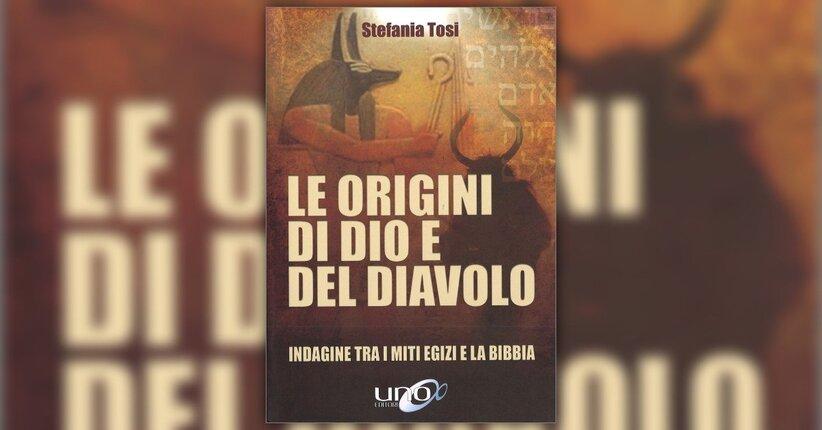 Premessa - Le Origini di Dio e del Diavolo - Libro di Stefania Tosi
