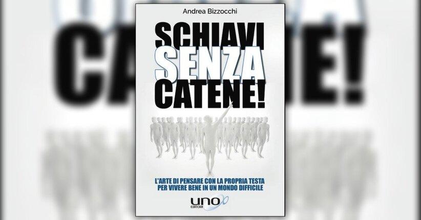 Premessa - Schiavi Senza Catene - Libro di Andrea Bizzocchi