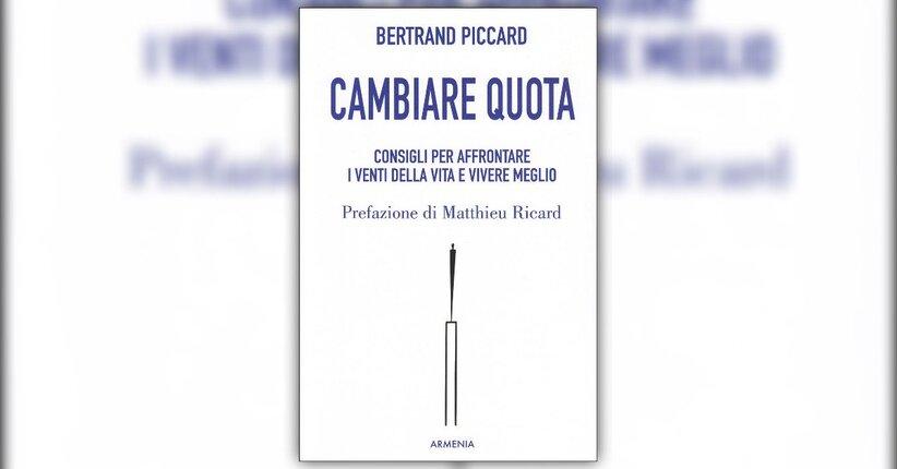 """Premessa: Voi, un libro ed io - Estratto da """"Cambiare Quota"""" libro di Bertrand Piccard"""