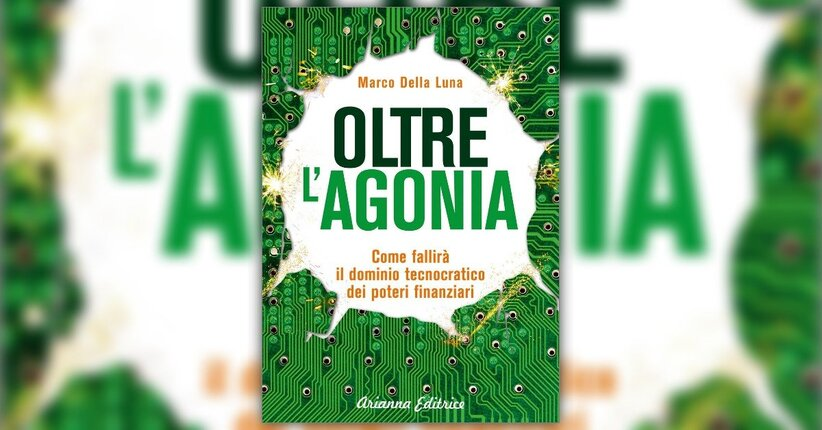 Presentazione - Oltre l'Agonia - Libro di Marco Della Luna
