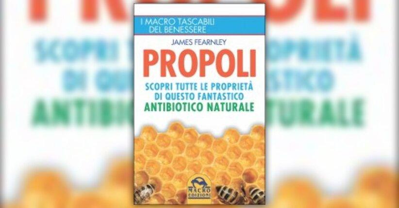 """Prodotti a base propolica e loro uso - Estratto da """"Propoli"""" di James Fearnley"""