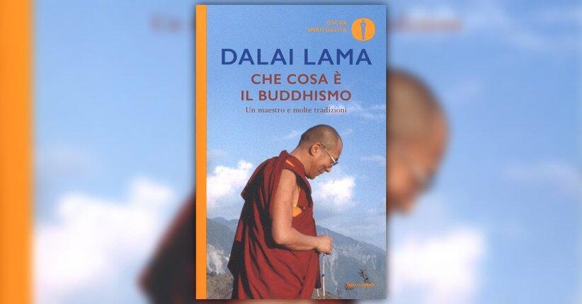 Prologo - Che cosa è il Buddhismo - il Libro del Dalai Lama