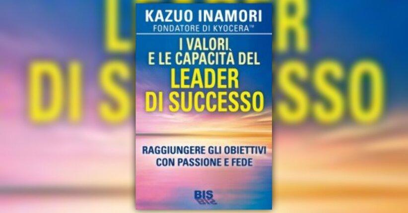 Prologo - I valori e le capacità del leader di successo - Libro di K. Inamori
