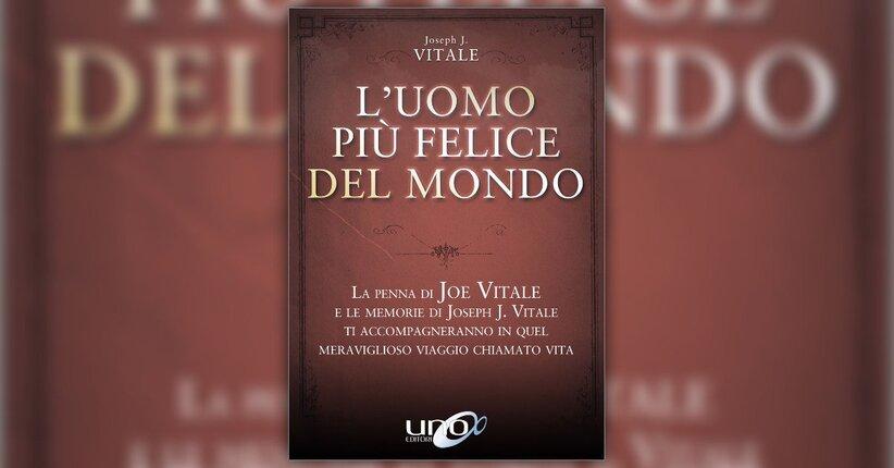 Prologo - L'Uomo più Felice del Mondo- Joseph J. Vitale