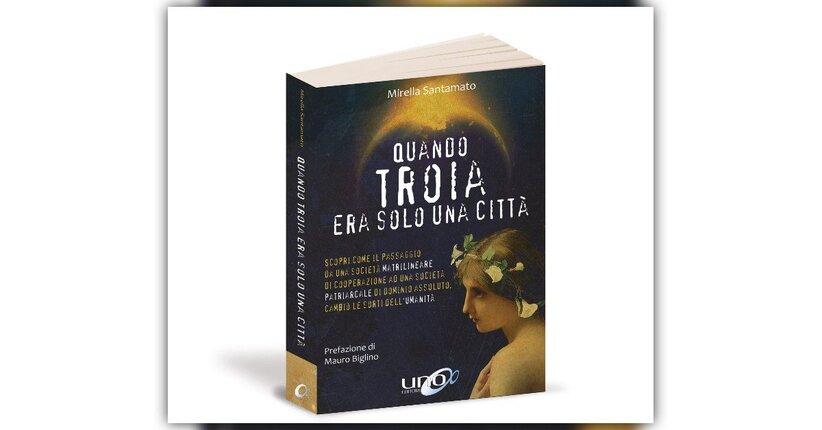 Prologo - Quando Troia era solo una Città - Libro di Mirella Santamato