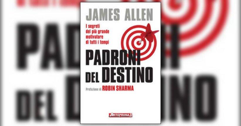 James Allen - Anteprima - Quel che un uomo pensa...
