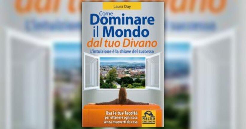 Raccogliere informazioni come dominare il mondo dal tuo divano libro di laura day - Crea il tuo divano ...