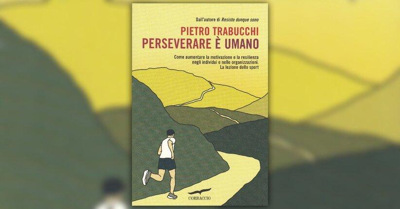 """Resilienza: l'arma segreta del Sapiens Sapiens - Estratto da """"Perseverare è Umano"""""""