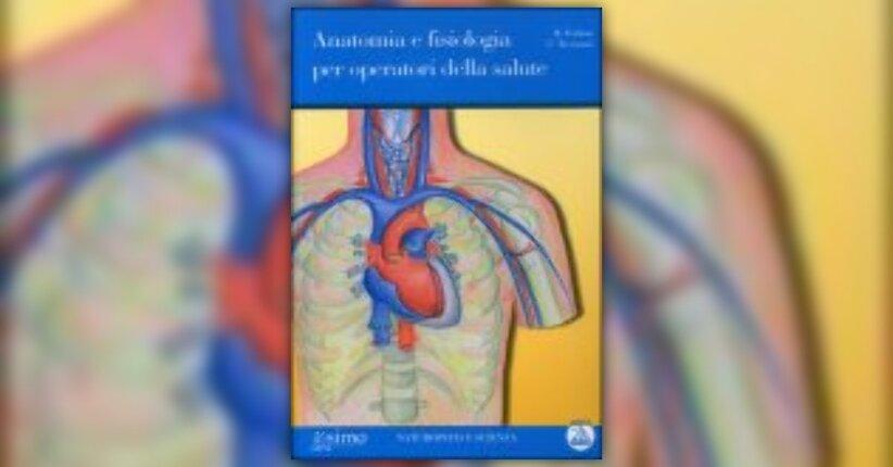 Riccardo Forlani, Catia Trevisani  - Anteprima - Anatomia e Fisiologia per Operatori della Salute
