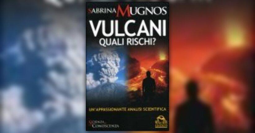 Sabrina Mugnos - Anteprima - Vulcani Quali Rischi?