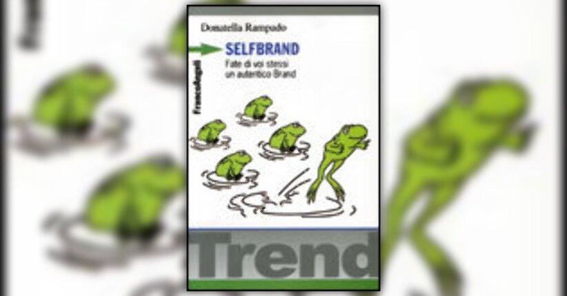 Selfbrand: Investi su Te Stesso.