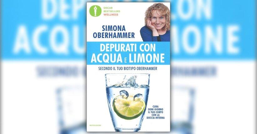 """Semplice ed efficace - Estratto da """"Depurati con Acqua e Limone secondo il tuo Biotipo Oberhammer"""""""