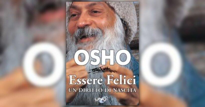 """Siamo qui per evolverci - Prefazione di """"Essere Felici"""" di Osho"""