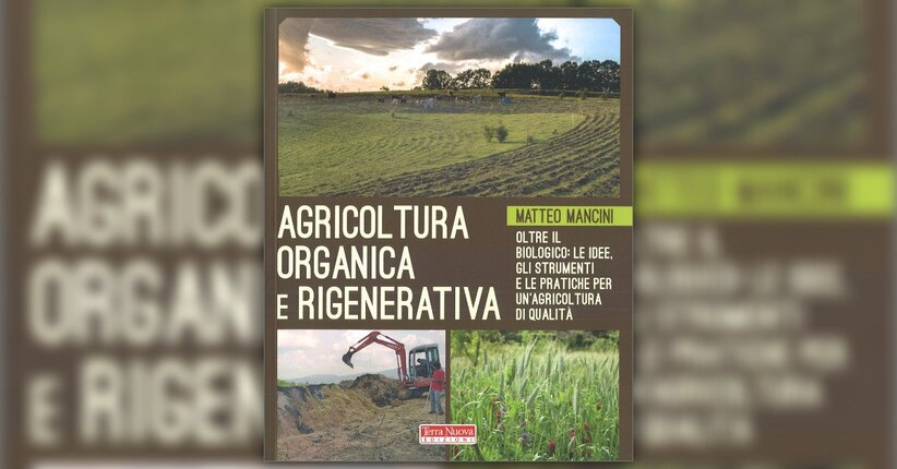 """Sostanza ed esempi pratici - Estratto da """"Agricoltura Organica e Rigenerativa"""""""