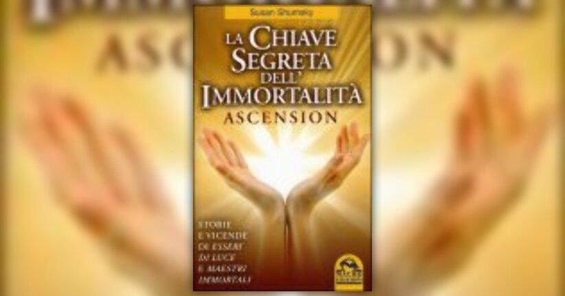 Susan Shumsky - Anteprima - La Chiave Segreta dell'Immortalità - Ascension