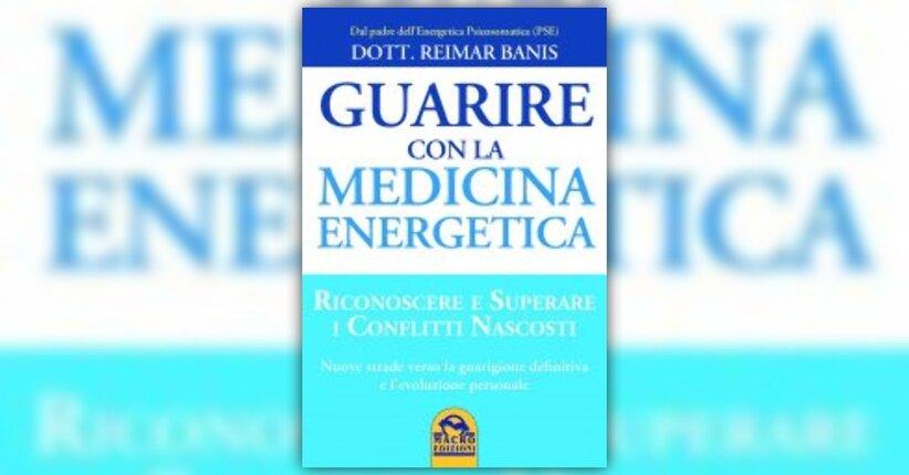"""Testare l'energia vitale - Estratto dal libro """"Guarire con la Medicina Energetica"""""""