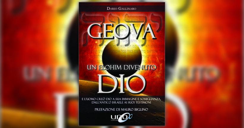 """Testimoni di Geova: ma Geova chi? - Estratto da """"Geova: un Elohim divenuto Dio"""""""