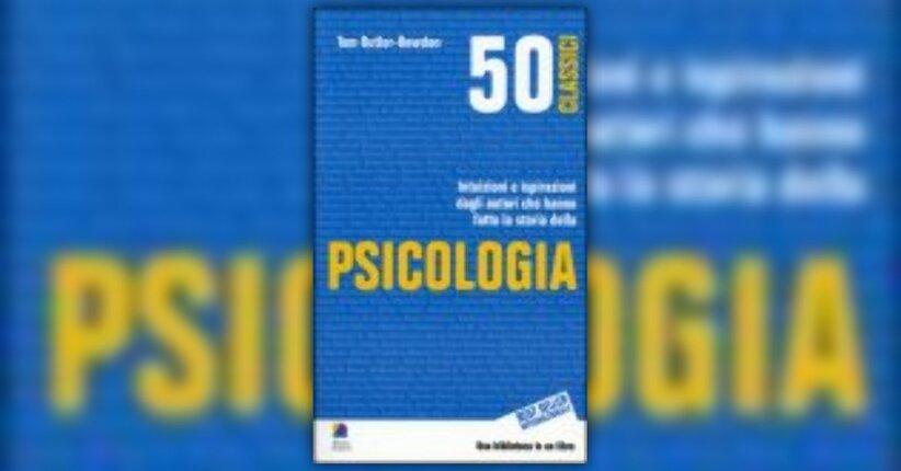 Tom Butler-Bowdon - Anteprima - 50 Classici della Psicologia