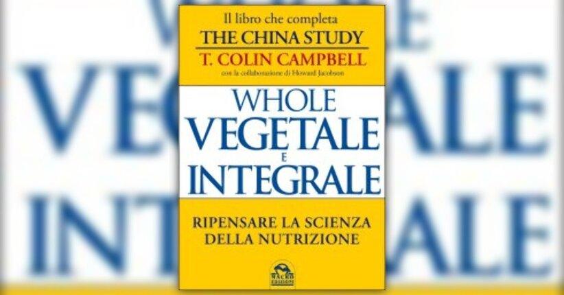 """Tutta la Verità - Estratto da """"Whole - Vegetale e Integrale"""""""