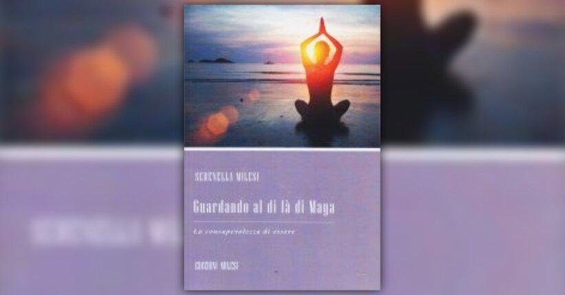 """Tutta la Verità - Estratto dal libro """"Guardando al di là di Maya"""""""