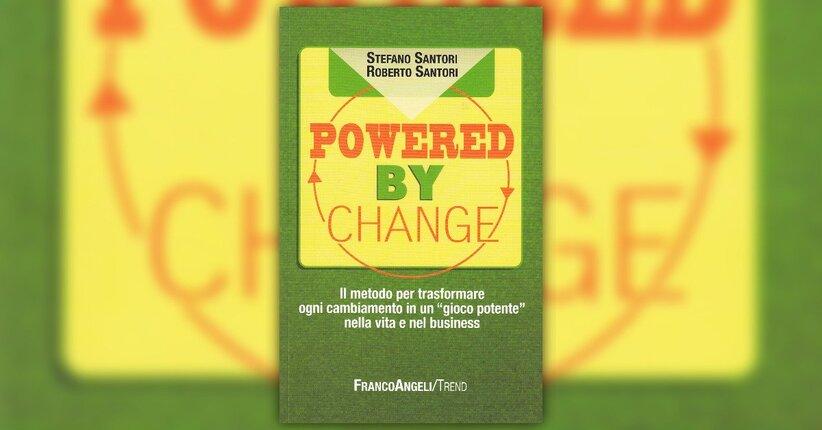 """Tutto cambia e questo non cambierà mai! - Estratto dal libro """"Powered by Change"""""""