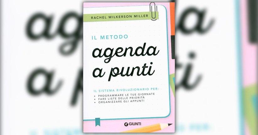 """Un'agenda, un planner, una lista... su misura - Estratto da """"Il Metodo Agenda a Punti"""""""