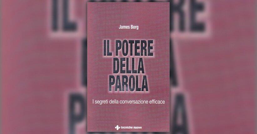 """Un'avventura con le parole - Estratto dal libro """"Il Potere della Parola"""" di James Borg"""