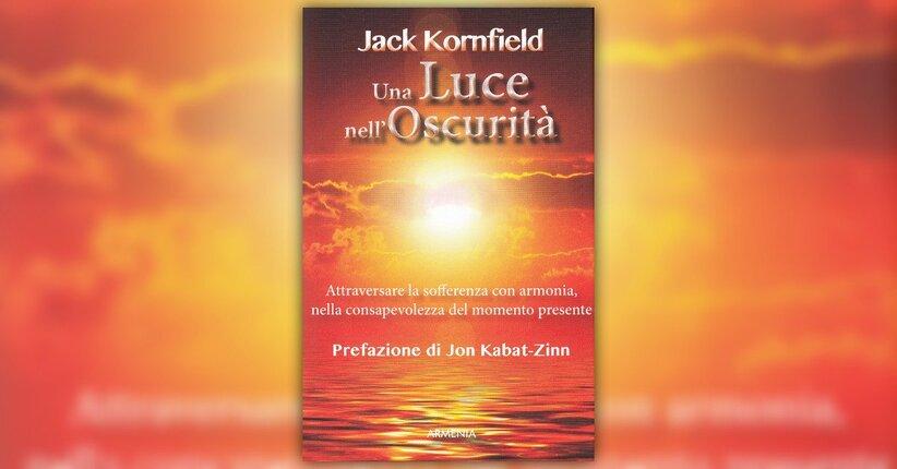 Un invito al risveglio - Una Luce nell'Oscurità - Libro di Jack Kornfield