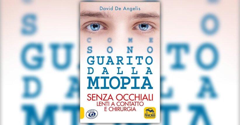 """Un libro nato dall'esperienza diretta - Estratto da """"Come sono Guarito dalla Miopia"""""""