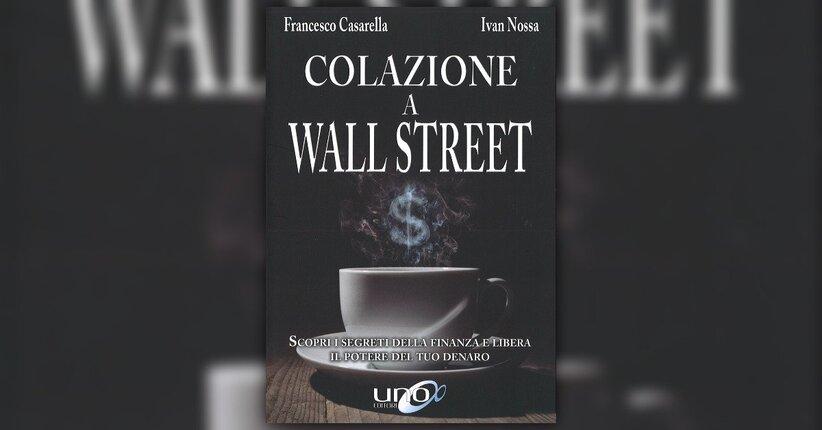 """Una colazione tra amici - Estratto da """"Colazione a Wall Street"""""""
