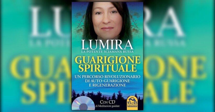 """Una colonna vertebrale sana - Estratto da """"Guarigione Spirituale"""" libro di Lumira"""