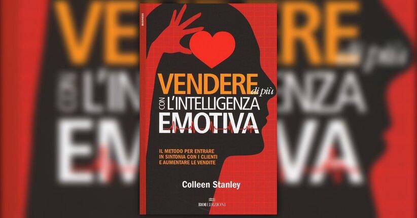 """Una cosa che non insegnano - Estratto da """"Vendere di Più con l'Intelligenza Emotiva"""""""