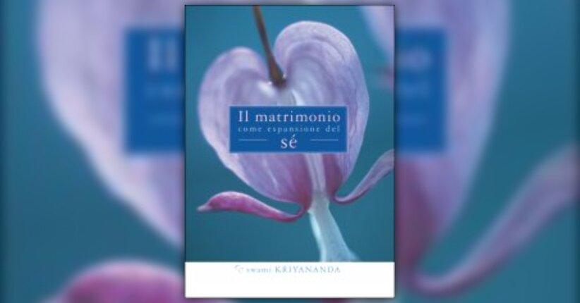 """Una direzione, non una conclusione - Estratto da """"Il Matrimonio come Espansione del Sè"""" di Swami Kri"""