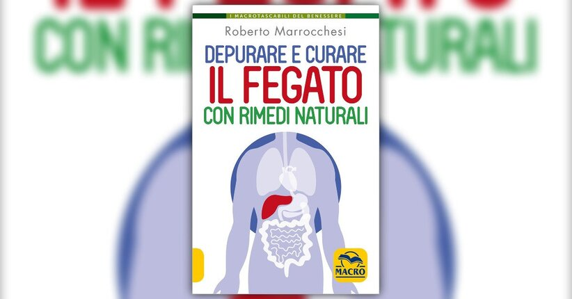 """Una medicina intuitiva e di buon senso - Estratto da """"Depurare e Curare il Fegato"""" di R. Marrocchesi"""