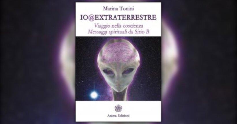 """Una nuova umanità - Anteprima di """"Io Extraterrestre"""" Libro di Marina Tonini"""