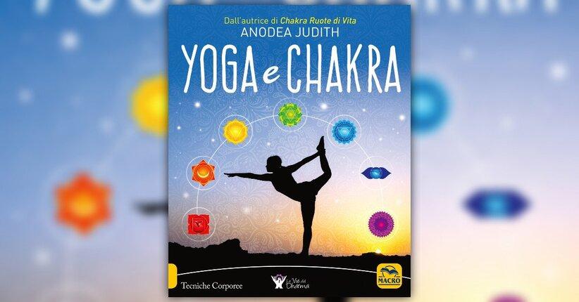 """Una pratica per capire noi stessi - Estratto da """"Yoga e Chakra"""""""
