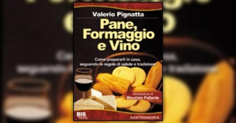 Valerio Pignatta - Anteprima - Pane, Formaggio e Vino