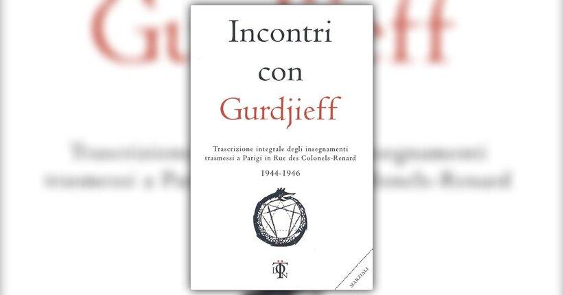 """Ventunesimo incontro - Estratto da """"Incontri con Gurdjieff"""""""