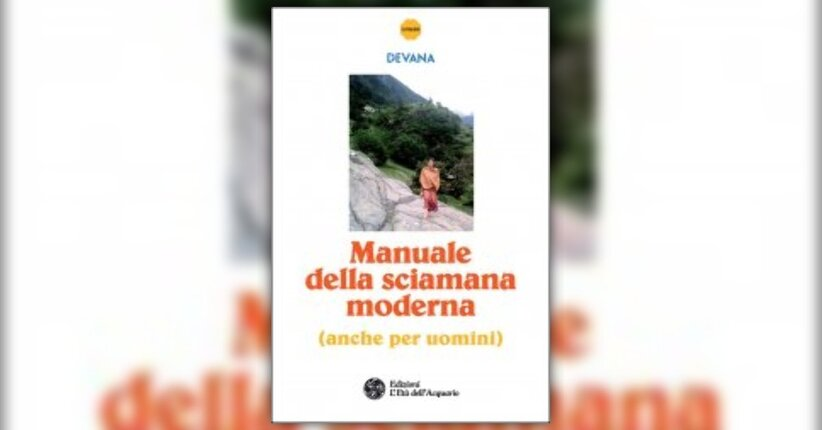 """Vita ordinaria e spiritualità tra storia e attualità - Estratto da """"Manuale della Sciamana Moderna"""""""