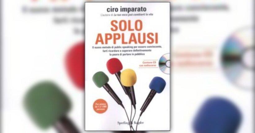 """Vivere una vita fatta di applausi - Estratto dal Libro """"Solo Applausi"""""""