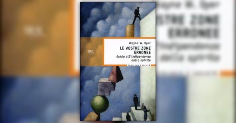 Wayne W. Dyer - Introduzione - Le Vostre Zone Erronee